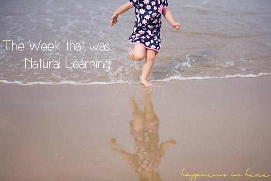 The Week that was...Natural Learning   Happiness is here