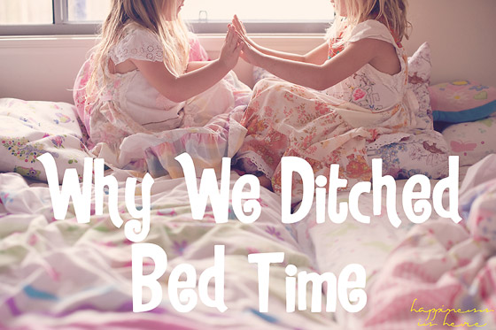 Why We Ditched Bed Time