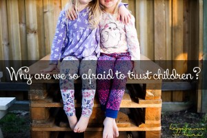 Why are we so afraid to trust children?