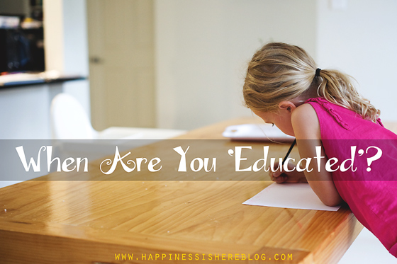 When Are You 'Educated'?