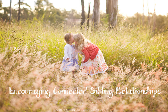 Encouraging Connected Sibling Relationships