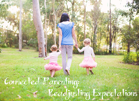 Connected Parenting: Readjusting Expectations