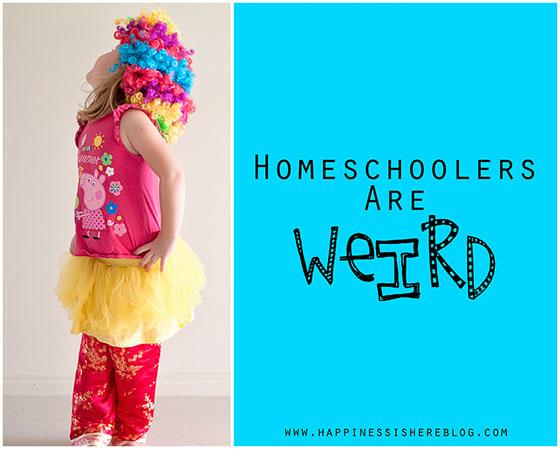 Homeschoolers Are Weird