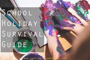 School Holiday Survival Guide