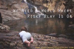 We Need A World Where Risky Play Is OK