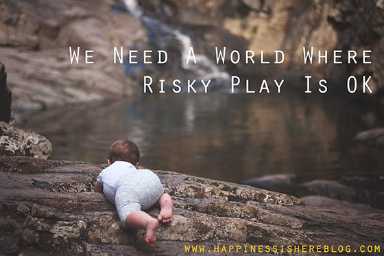 We Need A World Where Risky Play Is OK