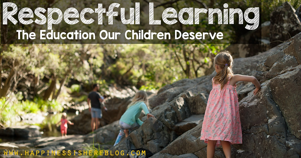 Respectful Learning: The Education Our Children Deserve