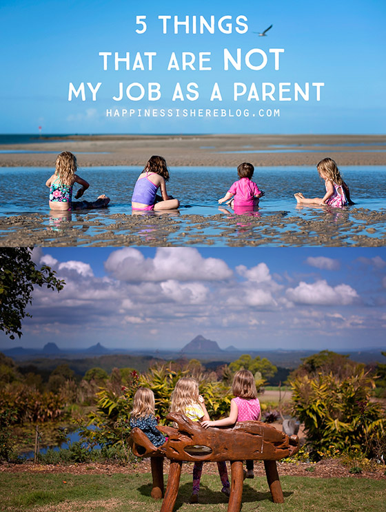 5 Things That Are NOT My Job as a Parent