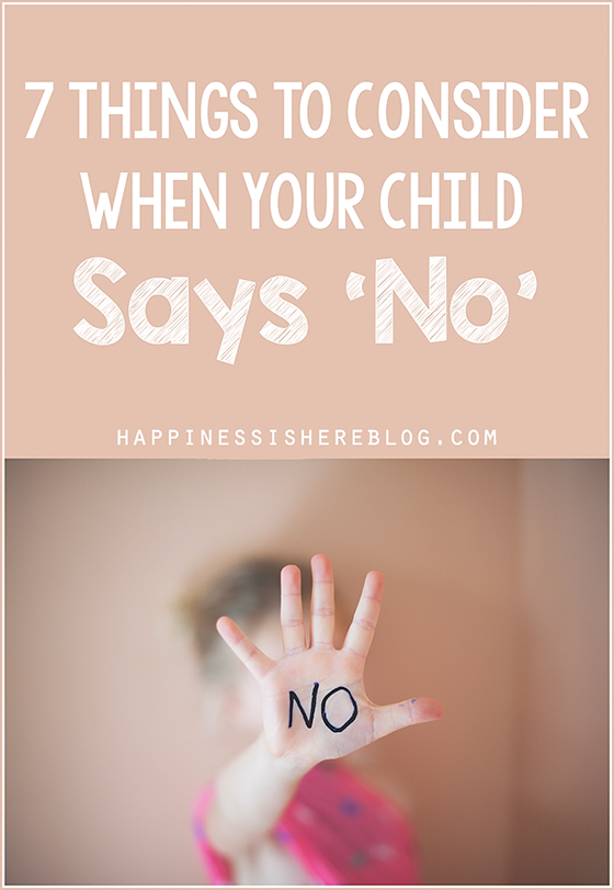 7 Things to Consider When Your Child Says 'No'