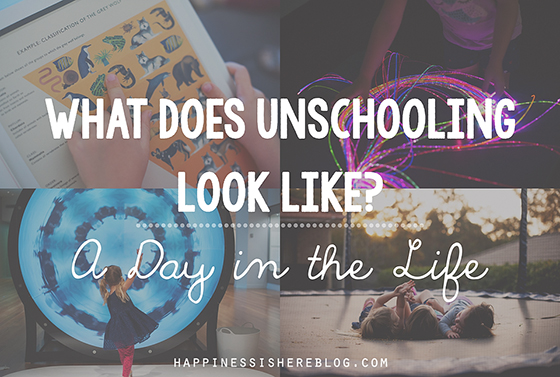 What Does Unschooling Look Like? A Day In The Life