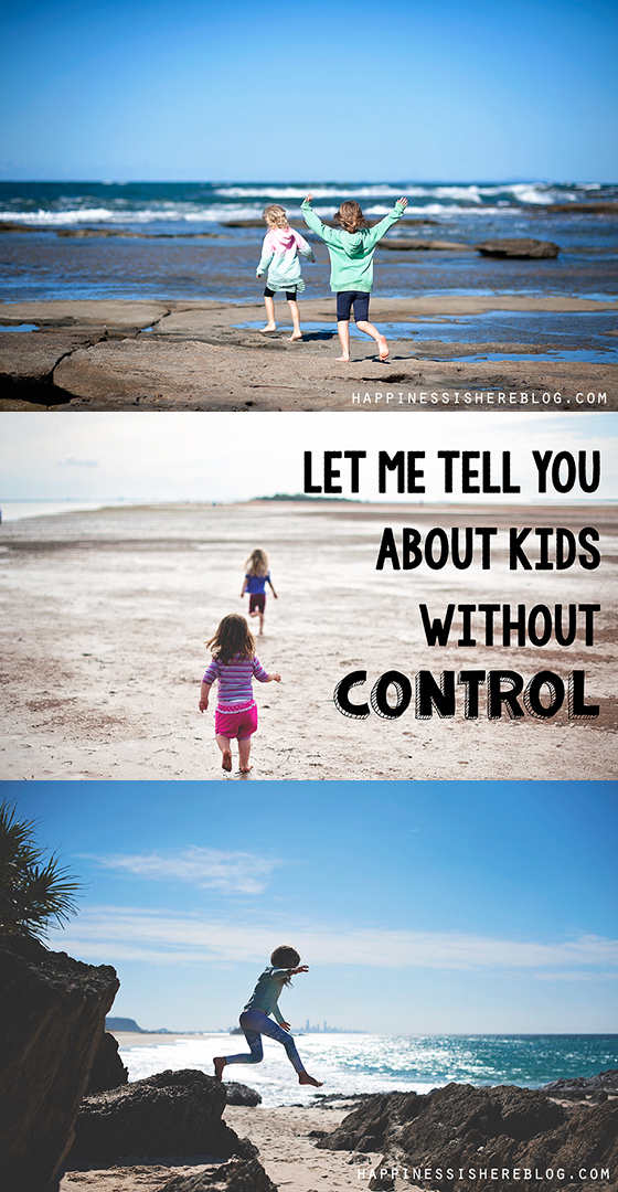 Let Me Tell You About Kids Without Control