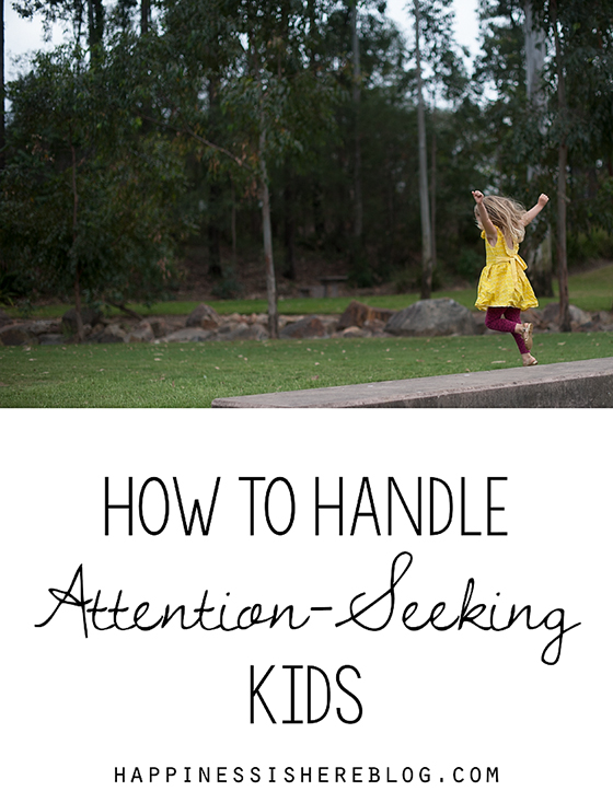 How to Handle Attention-Seeking Kids