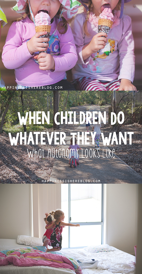 When Children Do Whatever They Want: What Autonomy Looks Like