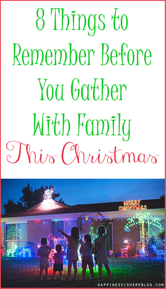 8 Things to Remember Before You Gather With Family This Christmas