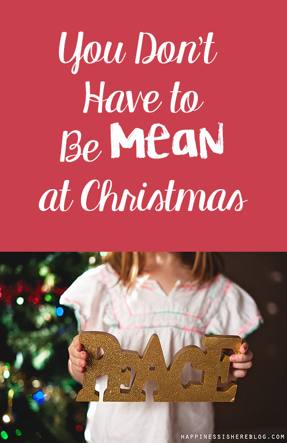 You Don't Have to Be Mean at Christmas