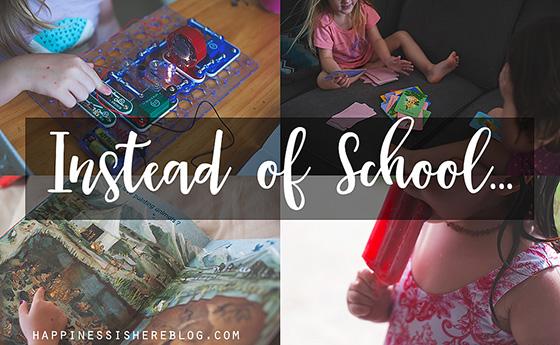 Instead of School…