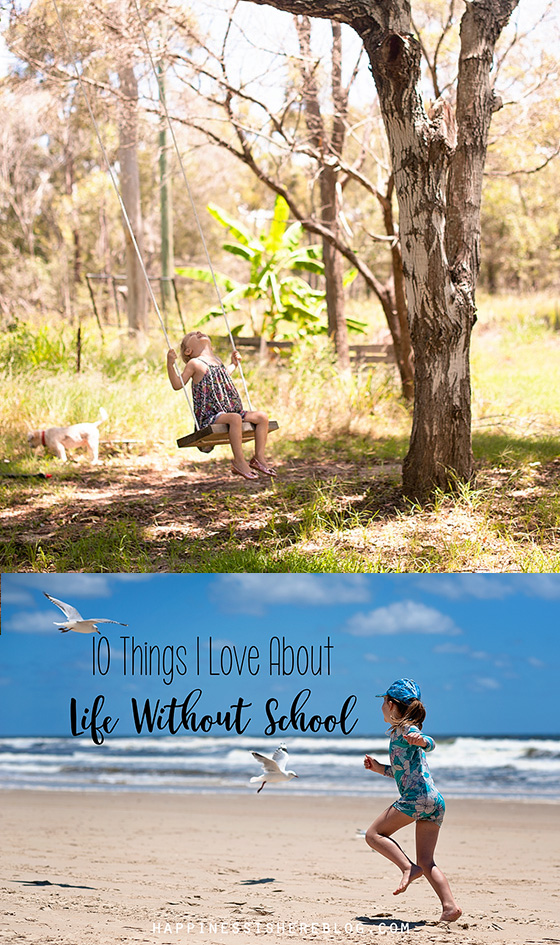 10 Things I Love About Life Without School