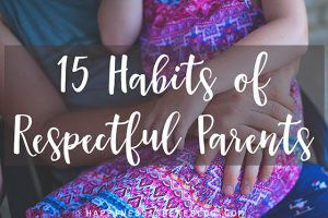 15 Habits of Respectful Parents