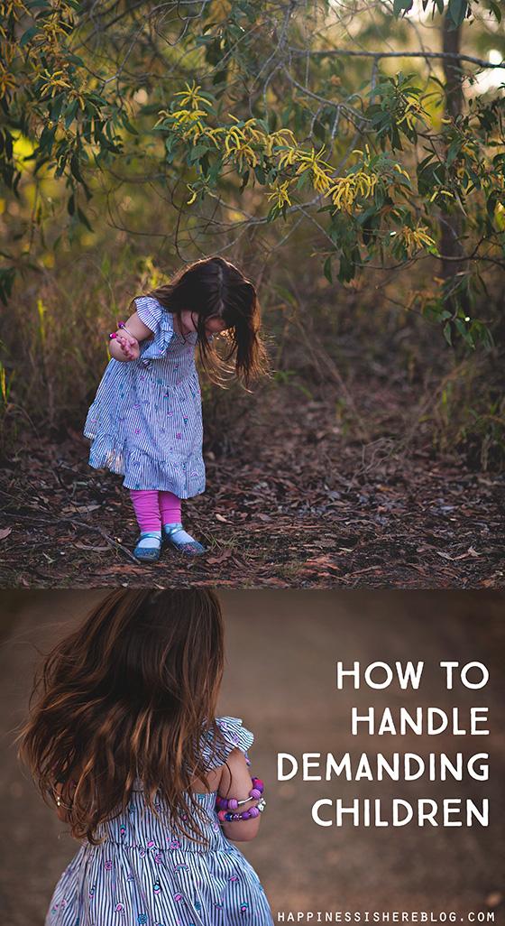 How to Handle Demanding Children