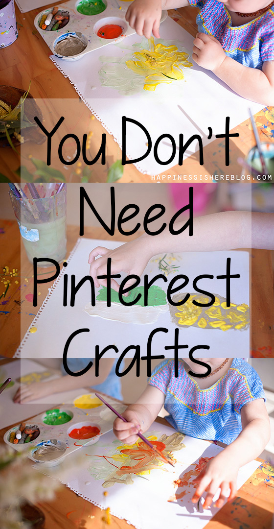You Don't Need Pinterest Crafts