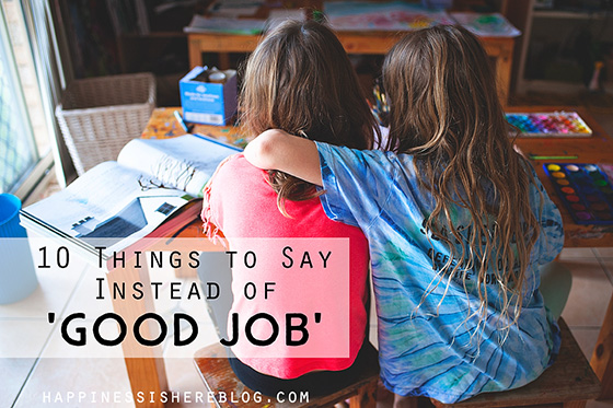 10 Things to Say Instead of 'Good Job'