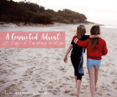 A Connected Advent: 25 Days of Parenting Intentions